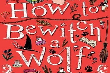 How To Bewitch A Wolf by Abie Longstaff