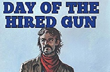 Day Of The Hired Gun by Ethan Flagg