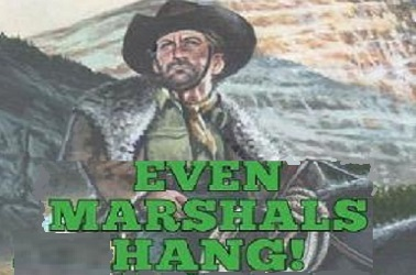 Even Marshals Hang by Sam Clancy