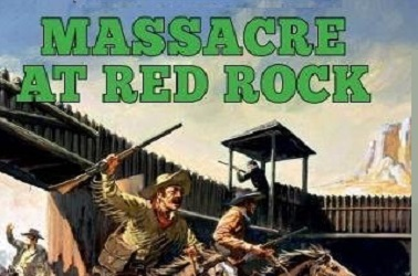 Massacre At Red Rock by Jack Martin