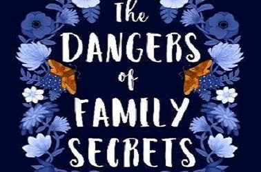 The Dangers Of Family Secrets by Debby Holt