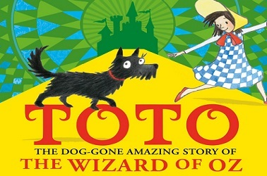 Toto: The Dog-Gone Amazing Story of The Wizard Of Oz by Michael Morpurgo