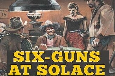 Six Guns At Solace by John Davage