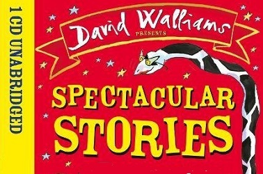 Spectacular Stories For The Very Young by David Walliams